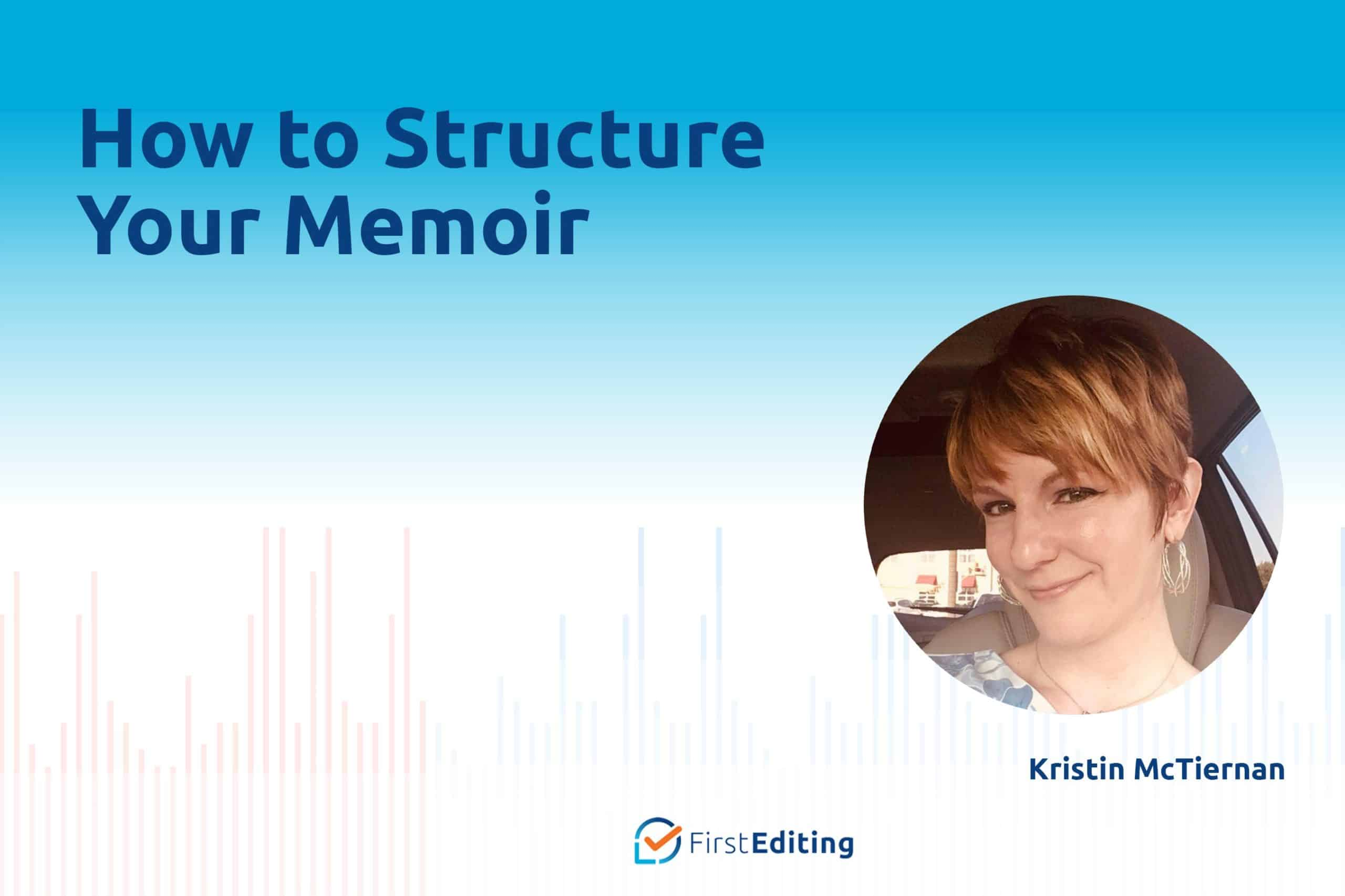 How to Structure Your Memoir with Kristin McTiernan