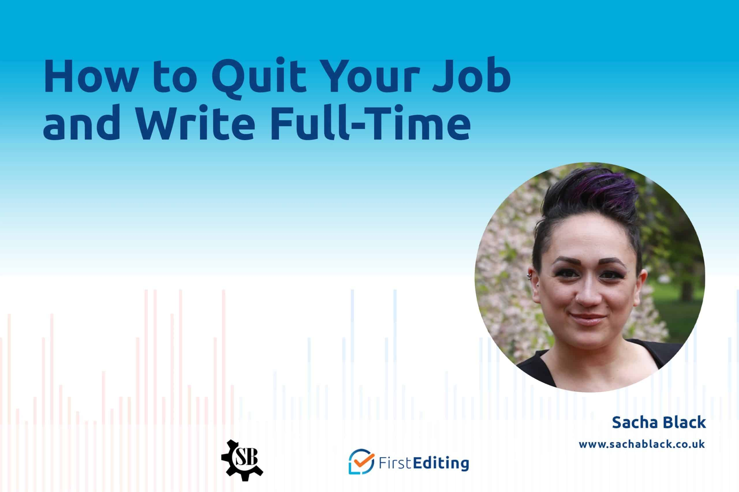 How to Quit Your Job and Write Full-Time with Sacha Black