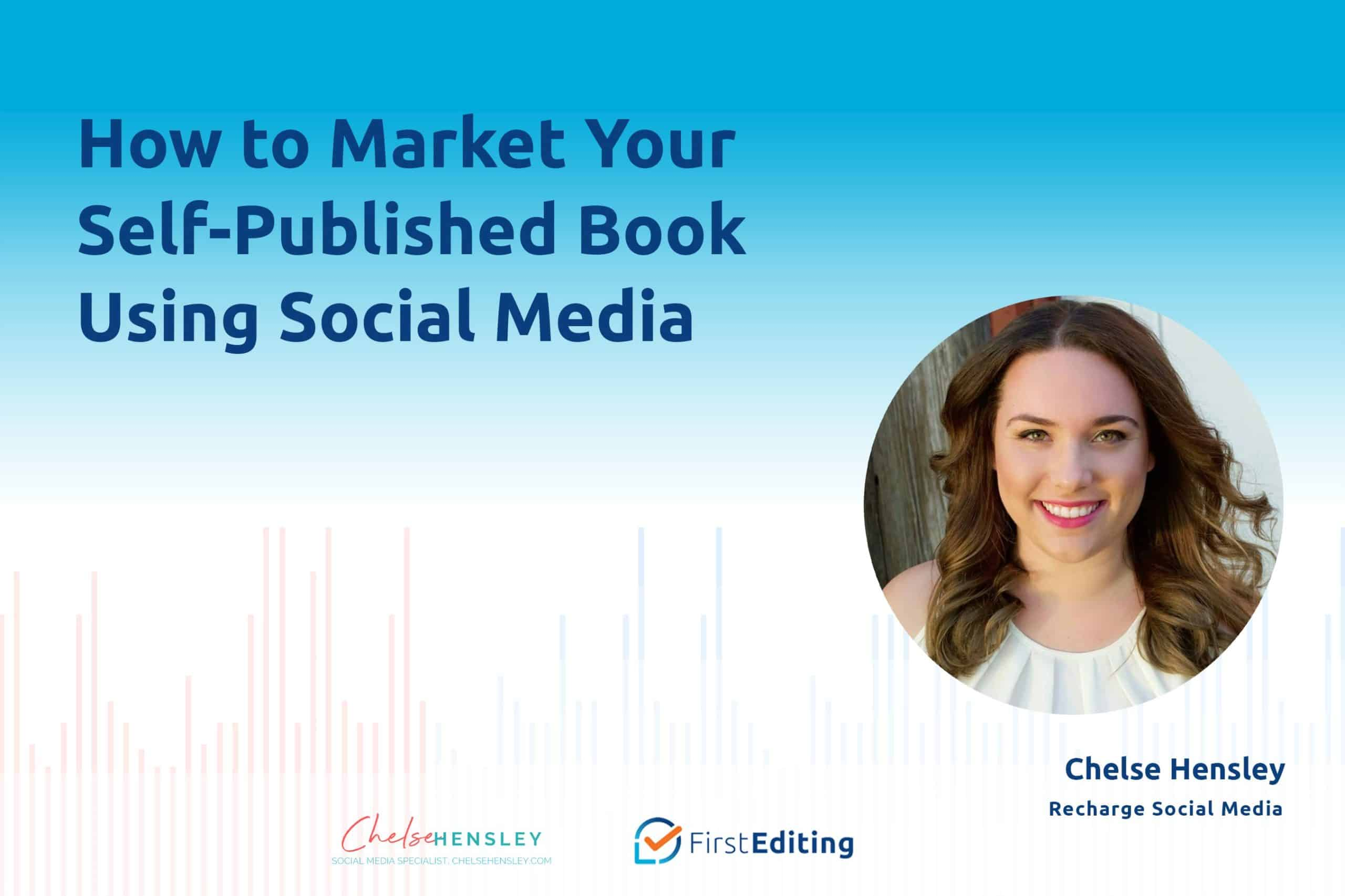 How to Market Your Self-Published Book Using Social Media with Chelse Hensley