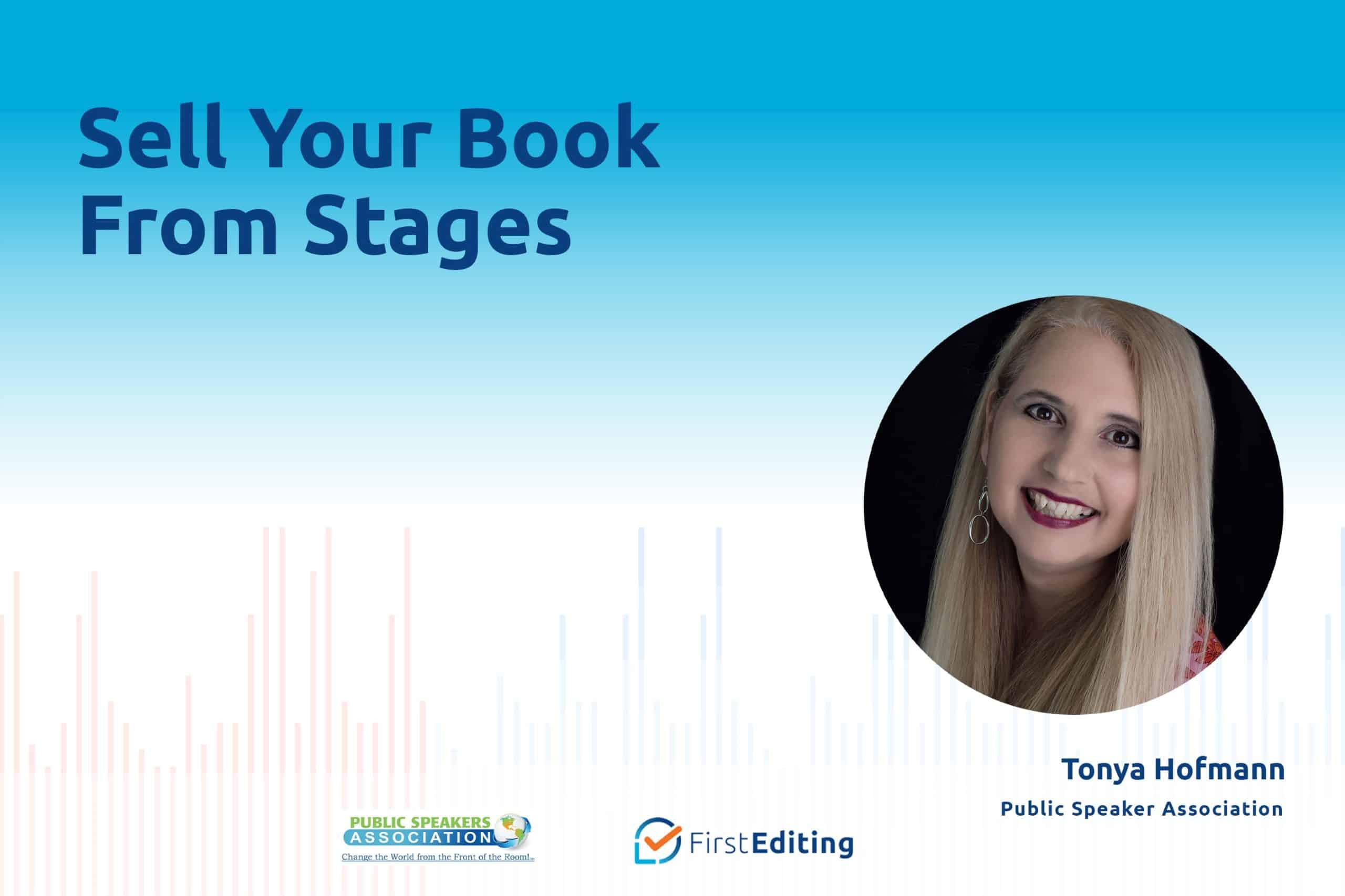 Sell Your Book From Stages with Tonya Hofmann