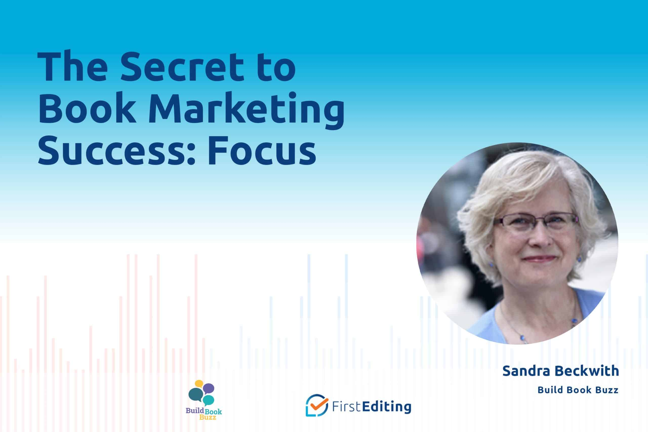 The Secret to Book Marketing Success: Focus with Sandra Beckwith