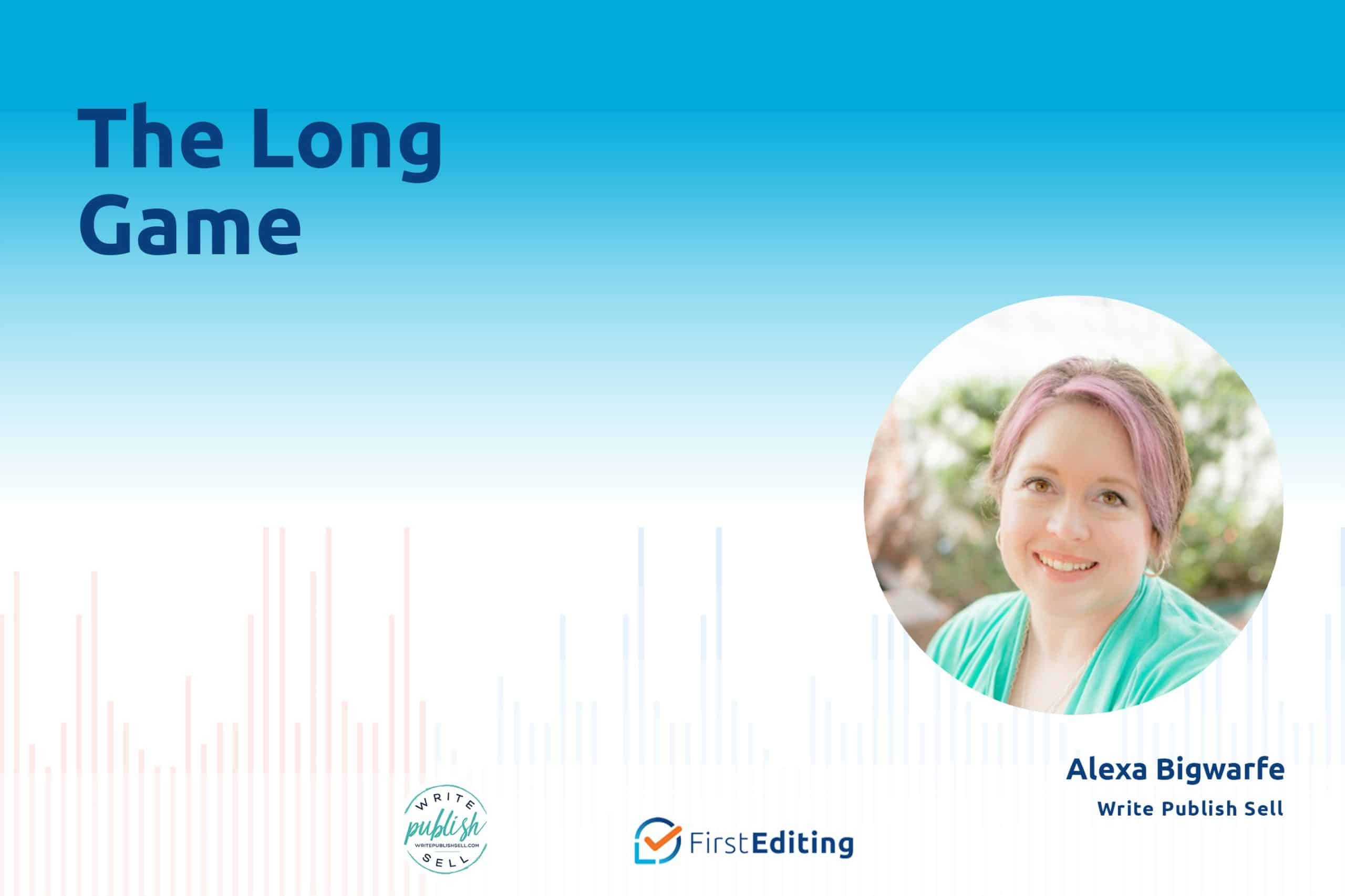 The Long Game with Alexa Bigwarfe