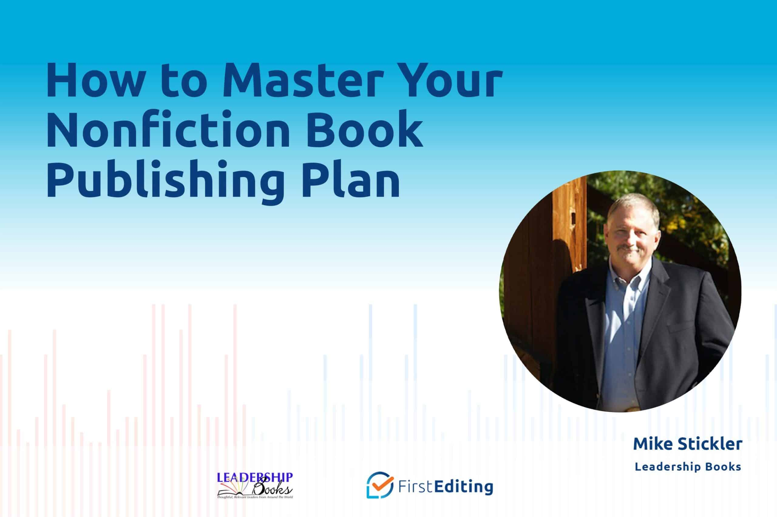 How to Master Your Nonfiction Book Publishing Plan with Michael Stickler