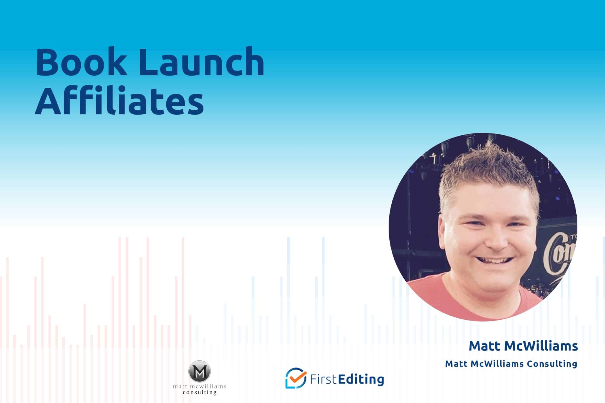 Book Launch Affiliates with Matt McWilliams