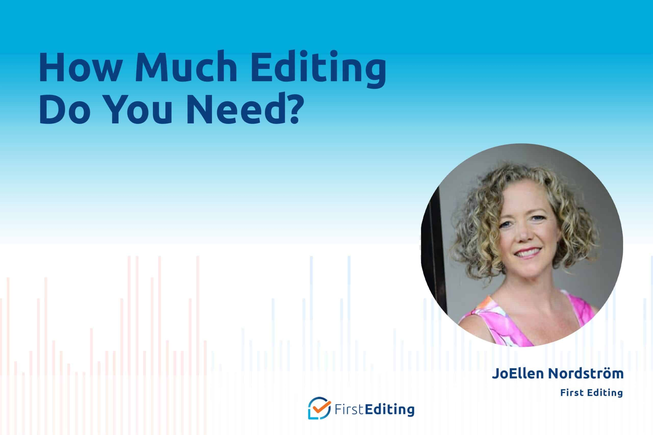 How Much Editing Do You Need with JoEllen Nordstrom