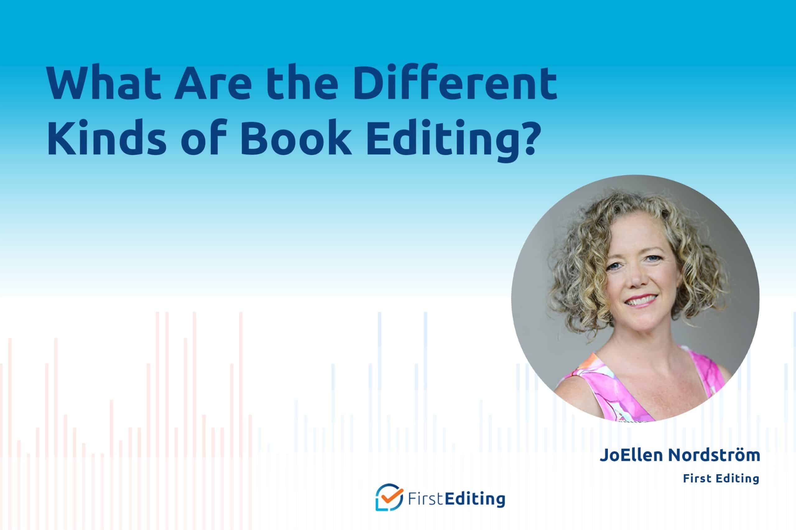 What Are the Different Kinds of Book Editing with JoEllen Nordström