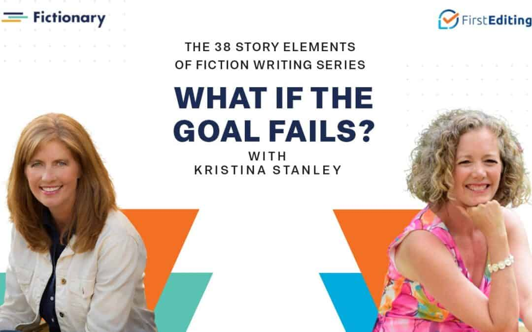 What if the Goal Fails of Fiction Writing with Kristina Stanley