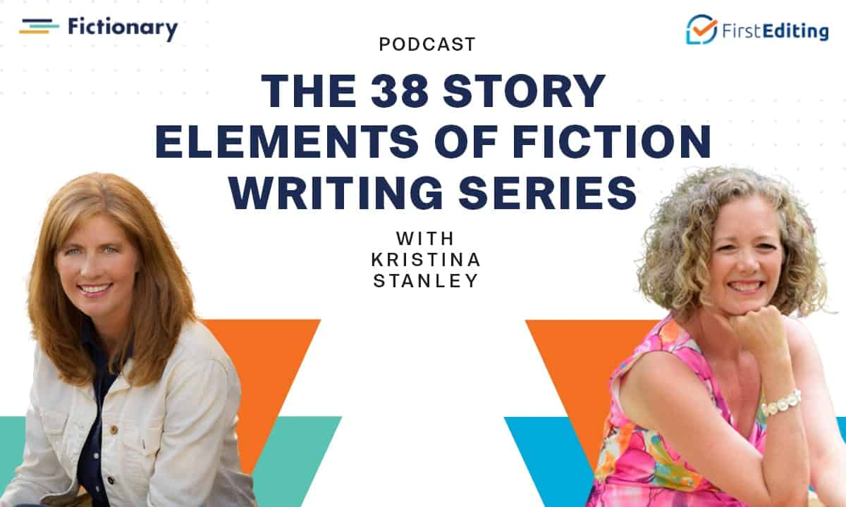 The 38 Story Elements of Fiction Writing Series with Kristina Stanley
